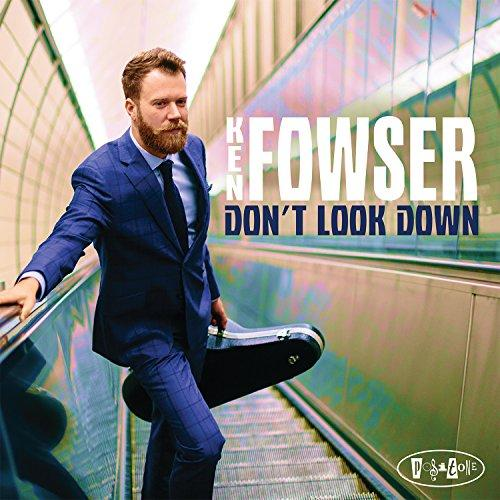 Ken Fowser, Don't Look Down