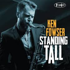 Ken Fowser, Standing Tall