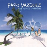 Papo Vazquez Mighty Pirate Troubadours