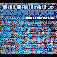Bill Cantrall & Axiom - Live at the Kitano